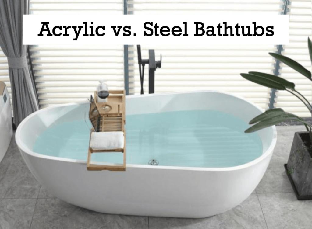 Acrylic vs. Steel Bathtubs