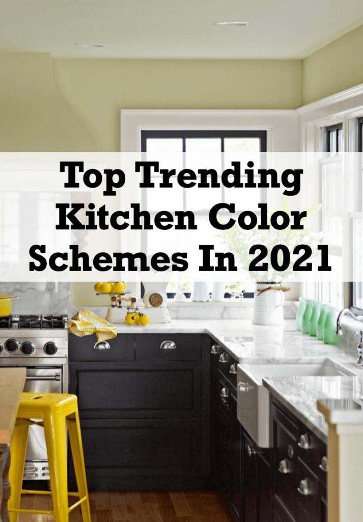 Top 6 Trending Kitchen Color Schemes In 2021